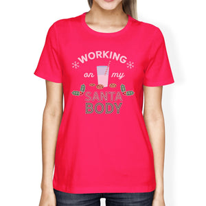 Working On My Santa Body Womens Hot Pink Shirt
