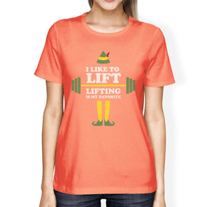I Like To Lift Lifting Is My Favorite Womens Peach Shirt