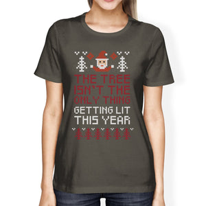 The Tree Is Not The Only Thing Getting Lit This Year Womens Dark Grey Shirt