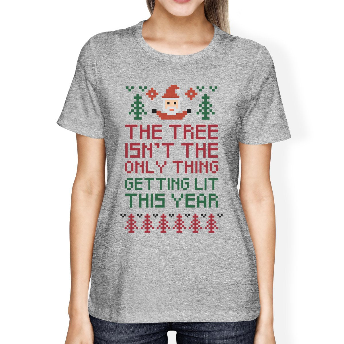The Tree Is Not The Only Thing Getting Lit This Year Womens Grey Shirt