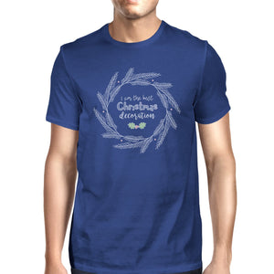I Am The Best Christmas Decoration Wreath Mens Royal Blue Shirt