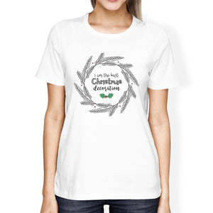 I Am The Best Christmas Decoration Wreath Womens White Shirt