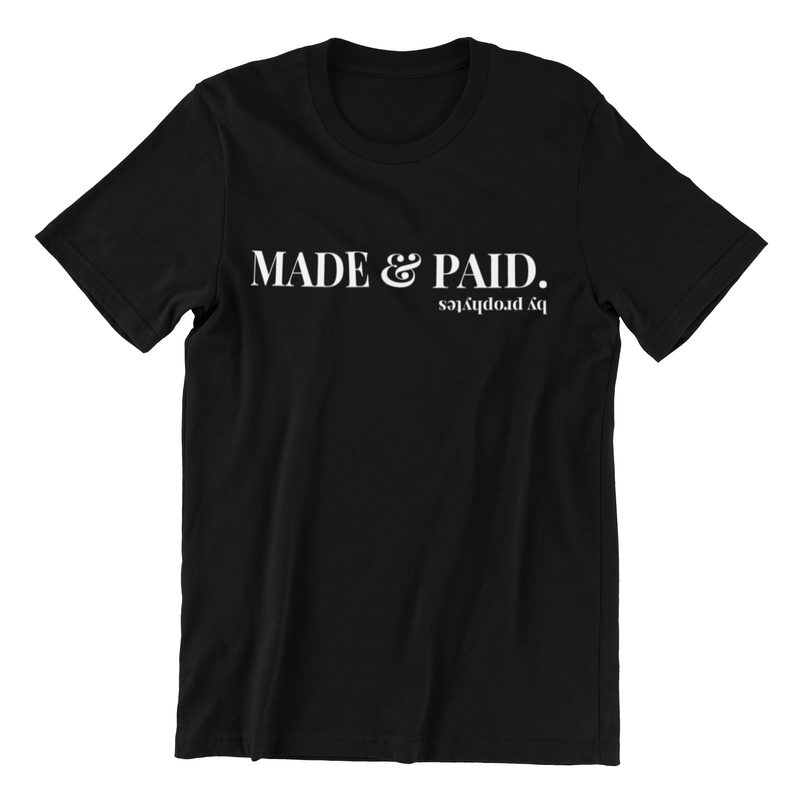 Made And Paid T shirt