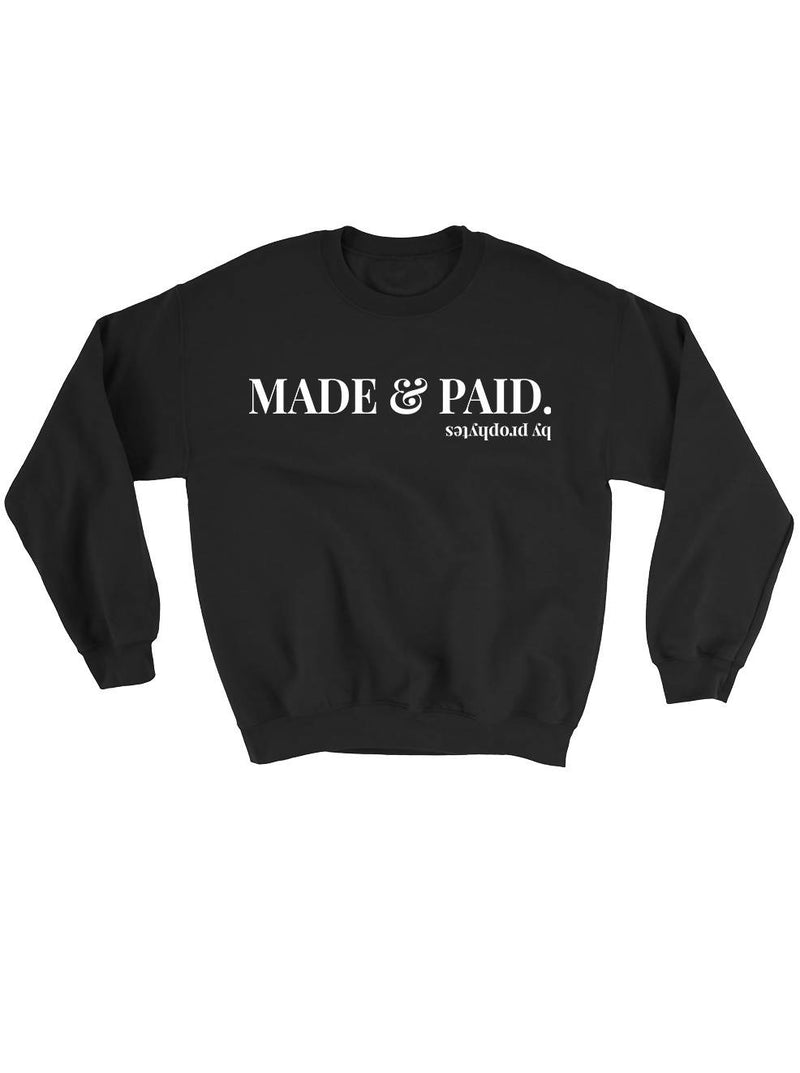 Made and Paid Sweatshirts