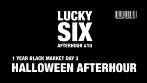 SO 1.11. Lucky SIX micro festival - afterhour #10 - 1 YEAR BLACK MARKET // HALLOWEEN AFTERHOUR