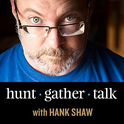 hank shaw podcast