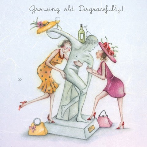 Growing Old Disgracefully! Greeting Card from Berni Parker