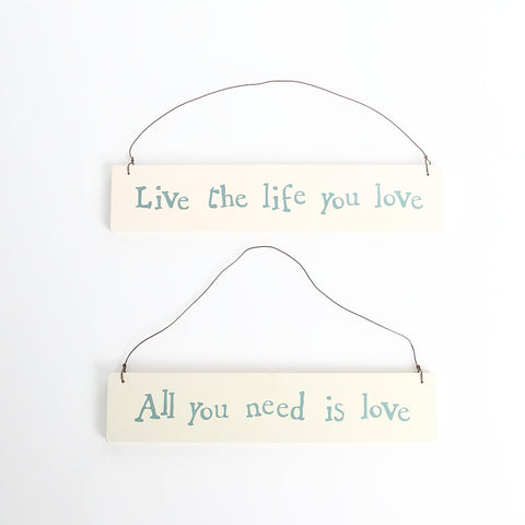 East of India Wooden Signs, All you need is love, Live the life you love
