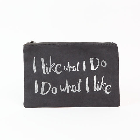 Shruti Grey Suede Fabric 'I like what I do' Make-Up Bag