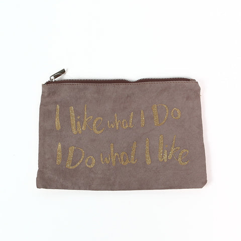 Shruti Taupe Suede Fabric 'I like what I do' Make-Up Bag