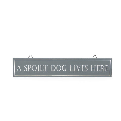 Shoeless Joe Wooden Sign 'A Spoilt Dog Lives Here'