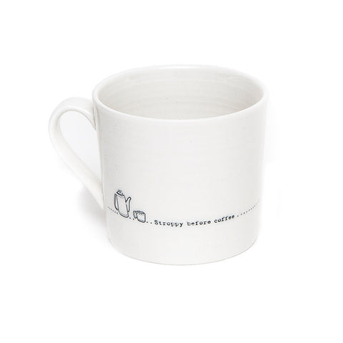 East of India Porcelain Mug 'Stroppy before Coffee'