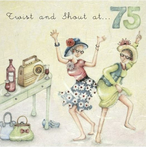 Twist and Shout at 75 Birthday Greeting Card from Berni Parker