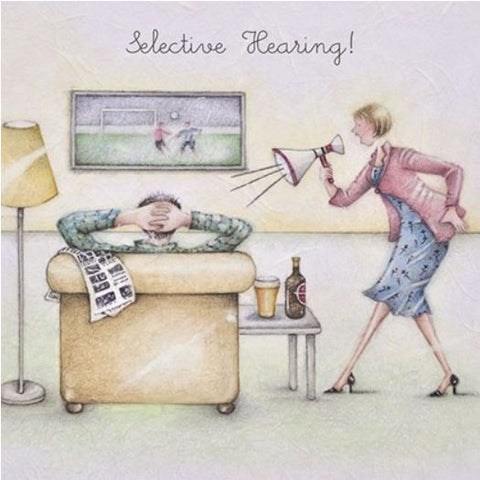 Selective Hearing Greeting Card from Berni Parker