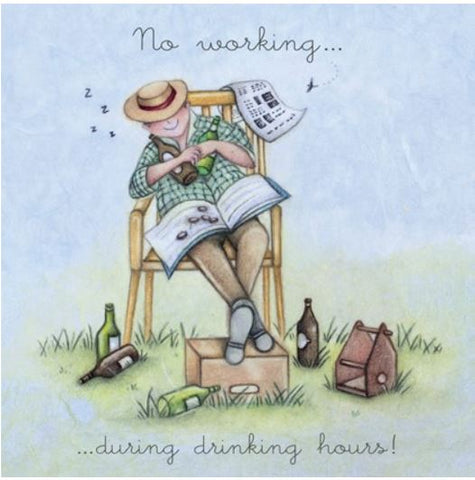 No Working During Drinking Hours Greeting Card from Berni Parker