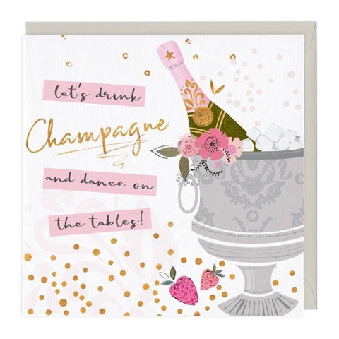 Let's Drink Champagne...... Greeting Card