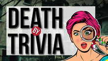 Load image into Gallery viewer, Death by Trivia - Game Presentation for Online or Live Events (Teens/Adults)