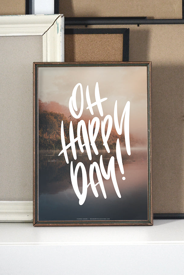 A3 POSTER: OH HAPPY DAY!