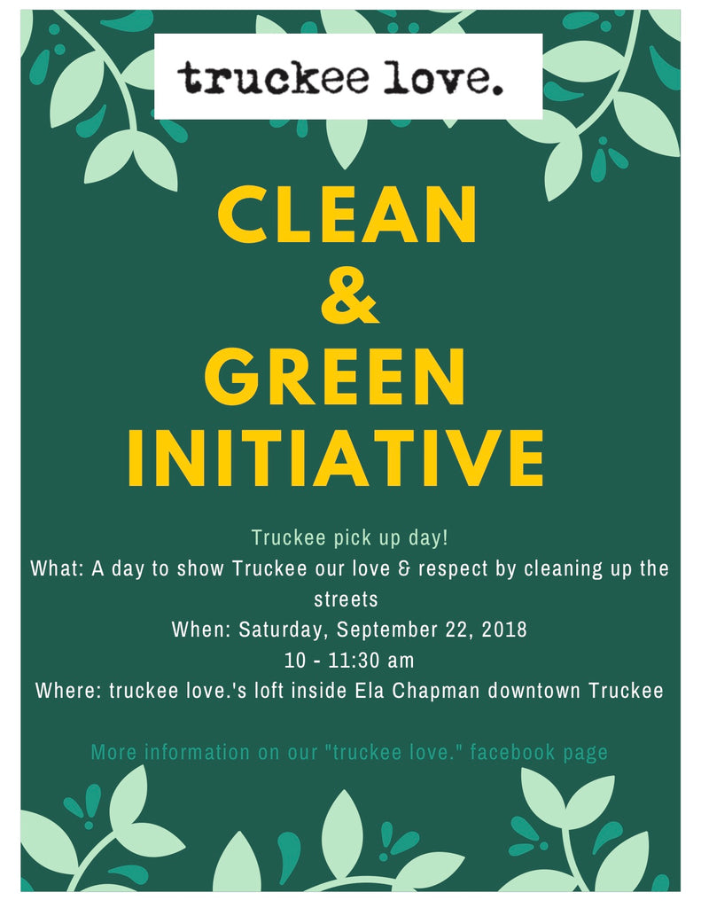 truckee love. Clean & Green Initiative