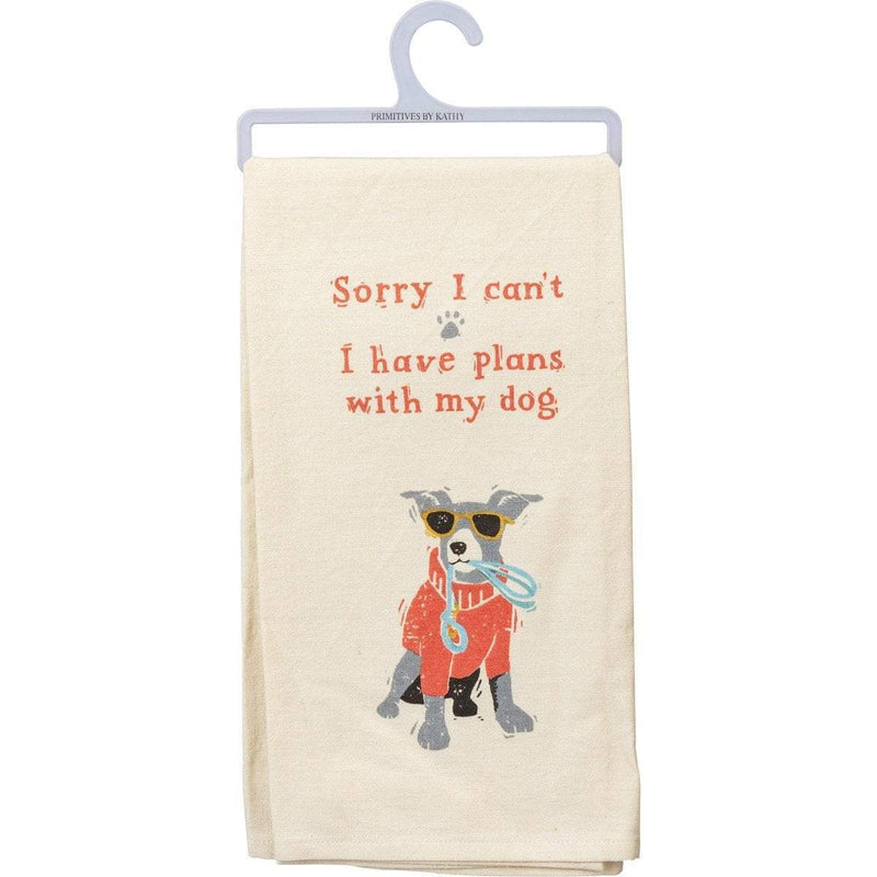 """Sorry Can't... I Have Plans With My Dog"" Dish Towel"