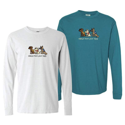 Always Have Your Bark  - Classic Long-Sleeve T-Shirt