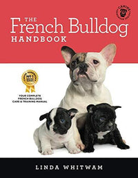 The Essential Guide for New and Prospective French Bulldog Owners
