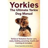 The Ultimate Yorkie Dog Manual