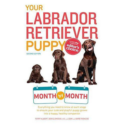 Your Labrador Retriever Puppy: Month by Month (2nd Edition)