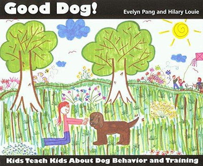 Good Dog! Kids Teach Kids About Dog Behavior and Training E-Book