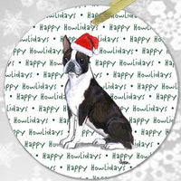 "Boston Terrier ""Happy Howlidays"" Ornament"