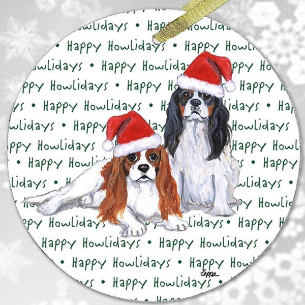 "Cavalier King Charles Spaniel ""Happy Howlidays"" Ornament"