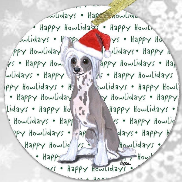 "Chinese Crested ""Happy Howlidays"" Ornament"