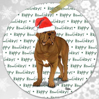 "Dogue de Bordeaux ""Happy Howlidays"" Ornament"