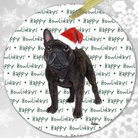 "French Bulldog ""Happy Howlidays"" Ornament"