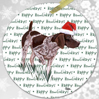 "German Shorthaired Pointer ""Happy Howlidays"" Ornament"