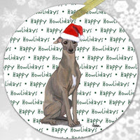 "Italian Greyhound ""Happy Howlidays"" Ornament"