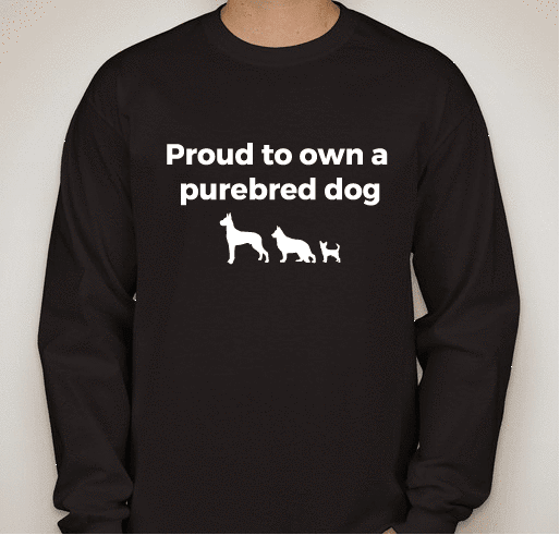"""Proud To Own A Purebred Dog"" Long-Sleeve T-Shirt"