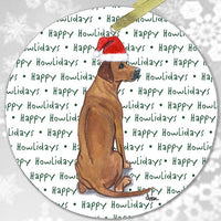 "Rhodesian Ridgeback ""Happy Howlidays"" Ornament"