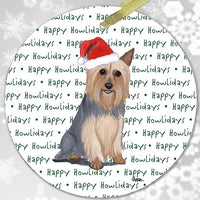 "Silky Terrier ""Happy Howlidays"" Ornament"