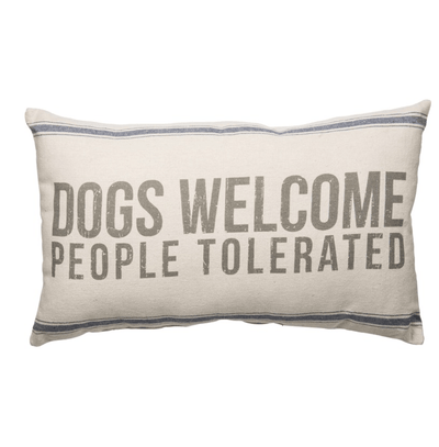 """Dogs Welcome, People Tolerated"" Throw Pillow"