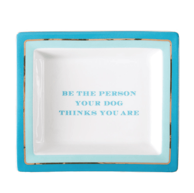 """Be The Person Your Dog Thinks You Are"" Tray in Gift Box"