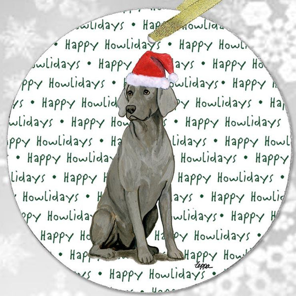 "Weimaraner ""Happy Howlidays"" Ornament"