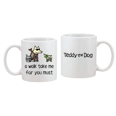 A Walk Take Me For You Must - Coffee Mug