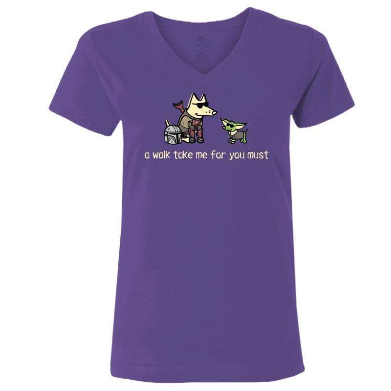 A Walk Take Me For You Must - Ladies T-Shirt V-Neck