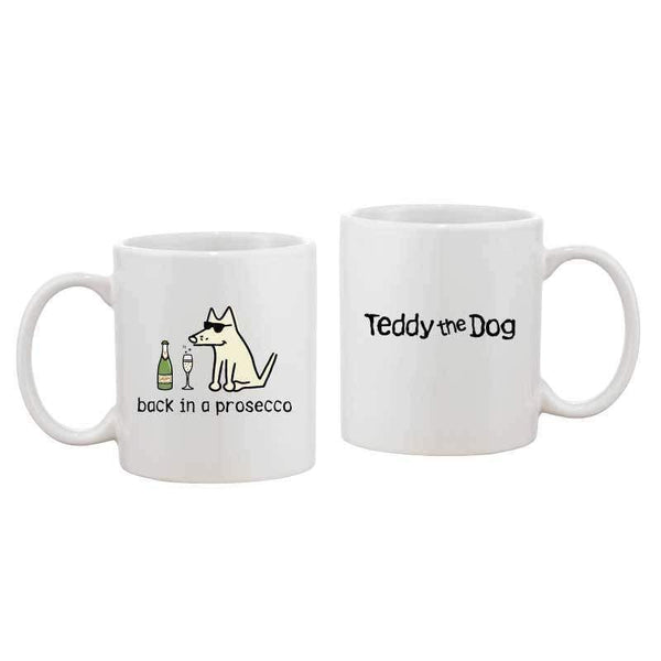 Back in a prosecco - Coffee Mug - Teddy the Dog T-Shirts and Gifts