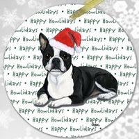 "Boston Terrier, Lying Down ""Happy Howlidays"" Ornament"