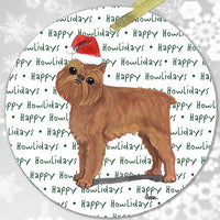 "Brussels Griffon ""Happy Howlidays"" Ornament"