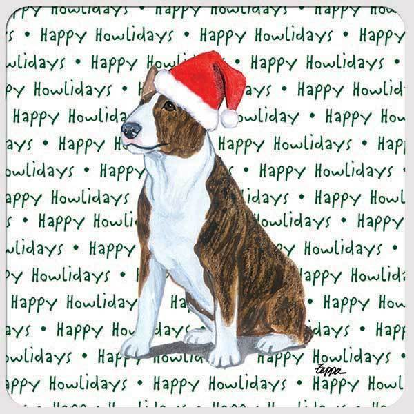 "Bull Terrier, Brindle and White ""Happy Howlidays"" Coaster"