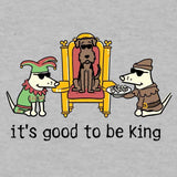 It's Good To Be King  - Lightweight Tee