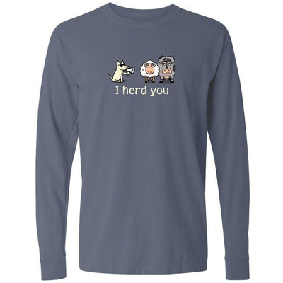 I Herd You T-Shirt - Long-Sleeve T-Shirt Classic